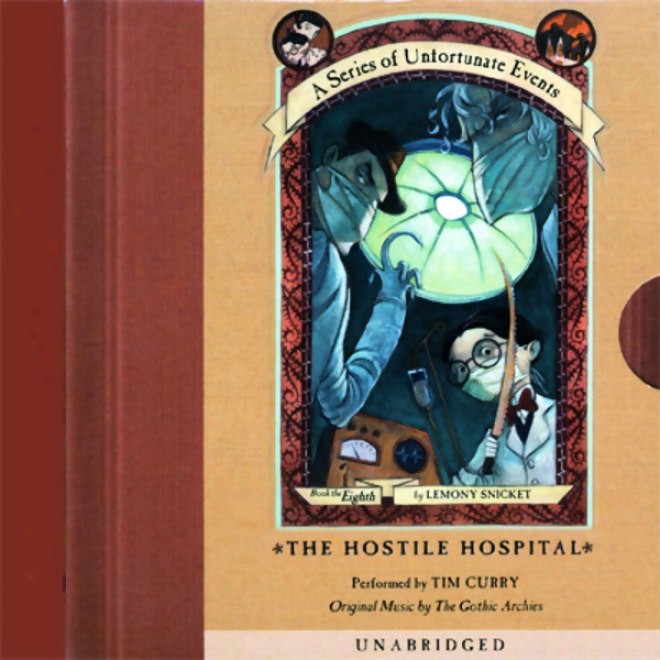The HostileH ospital: A Series Of Unfortunate Events #8 (unabridged)