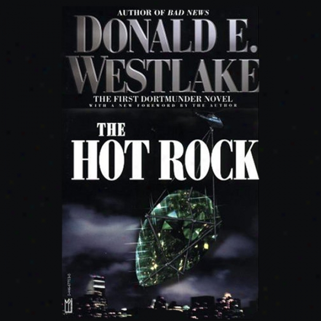 The Hot Rock: The Chief Dortmunder Novel (unabridged)