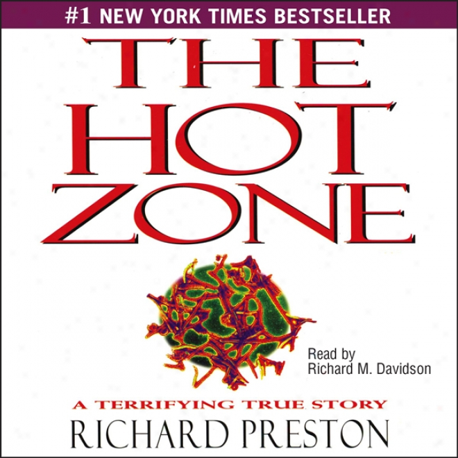 The Hot Zone: A Terrifying True Stiry (unabridged)