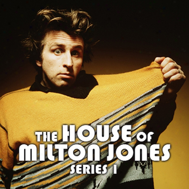 The House Of Milton Jones: The Complete Series 1 (unabridged)