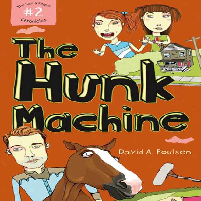 The Hunk Machine: The Chloride of sodium And Pepper Chronicles, Book 2 (unabridged)