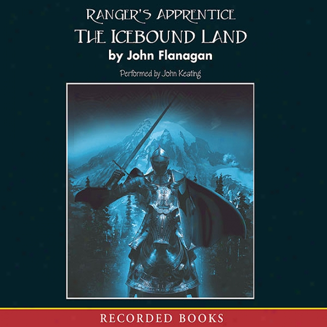 The Icebound Land: Ranger's Apprentice, Book 3 (unabridged)