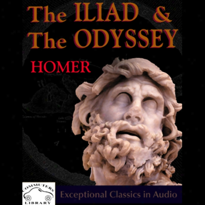The Iliad & The Odyqsey (unabridged)