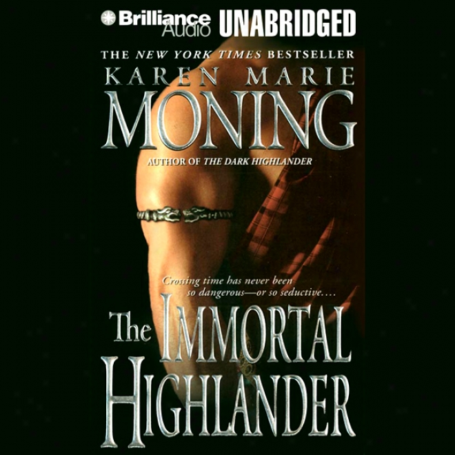 The Immortal Highlander: Highlander, Book 6 (unabridged)