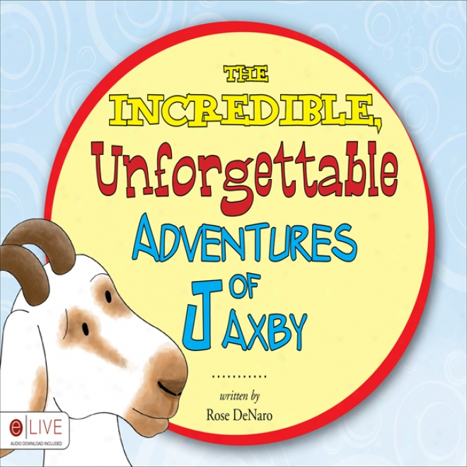 The Incredible, Unforgettable Adventures Of Jax6y (unabridged)
