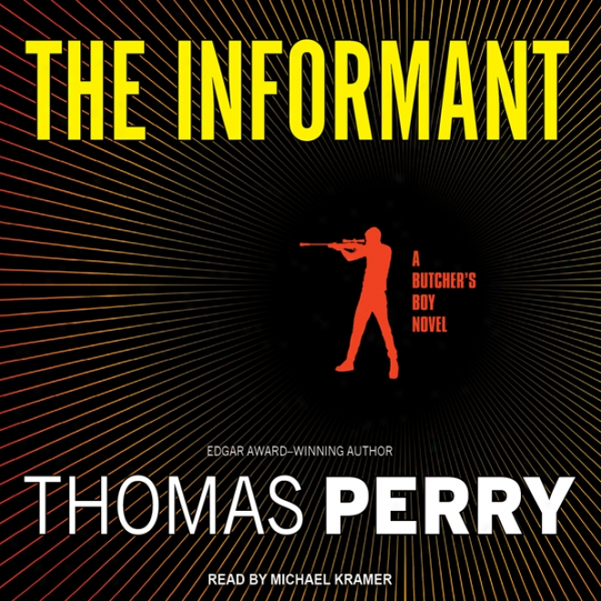 The Informant: A Butcher's Boy Novel (unabridged)
