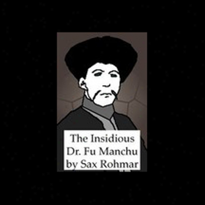 The Insidious Dr. Fu Manchu (unabridged)