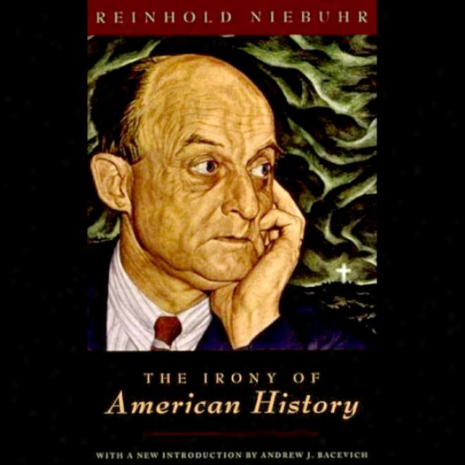The Irony Of American History (unabridged)