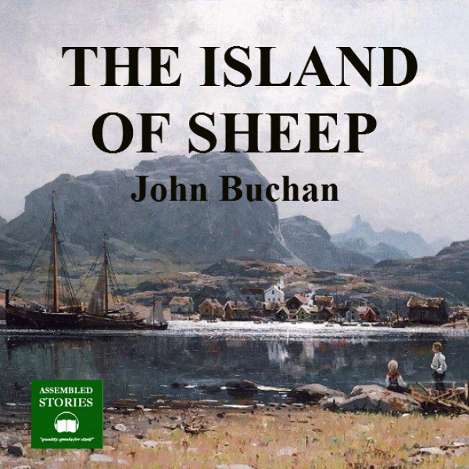 The Island Of Sheepp: A Richard Hannay Thriller, Book 5 (unabridged)