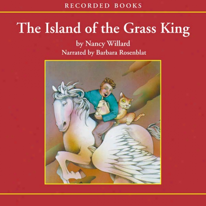 The Ixland Of The Grass King: The Additional Adventures Of Anatole (unabridged)