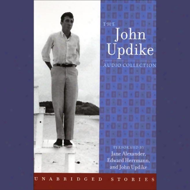 The John Updike Audio Ckllection (unabridged)