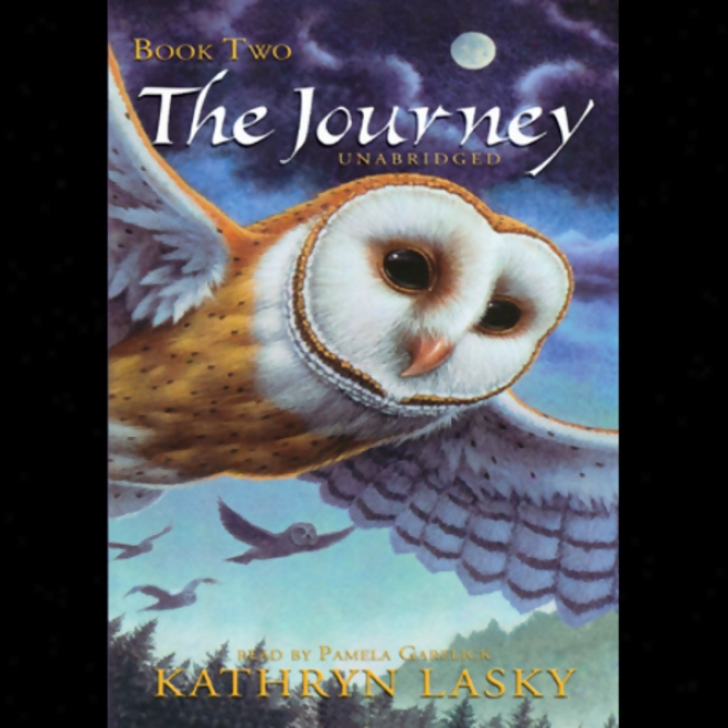 The Journey: Guardians Of Ga'hoole, Book Two (unabridged)