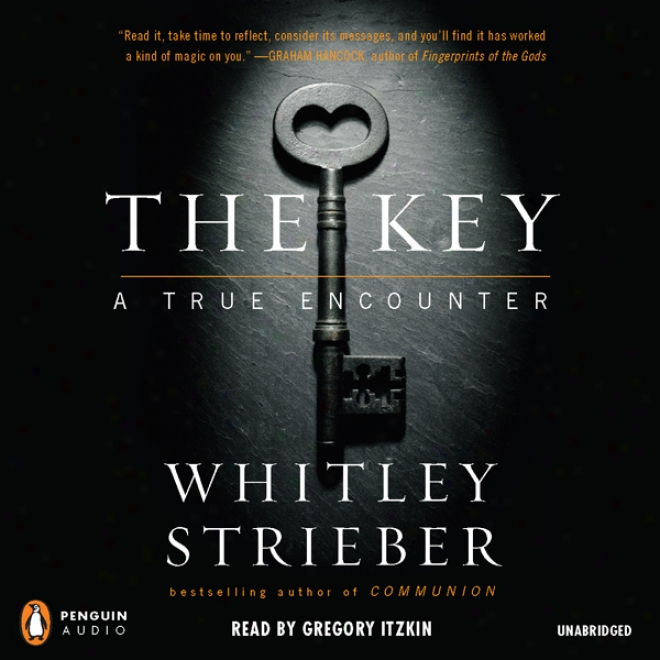 The Key: A True Encounter (unabridged)