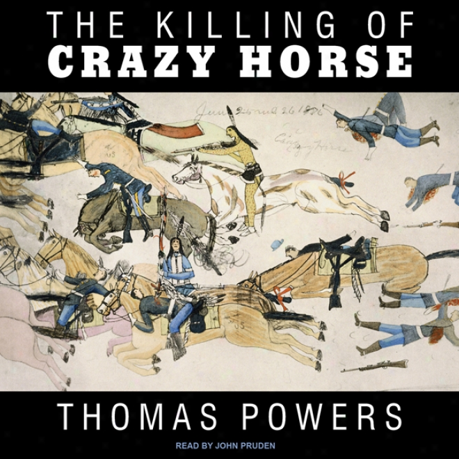 The Killing Of Crazy Horse (unabridged)