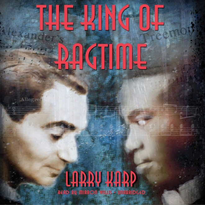 The King Of Ragtime (unabridged)