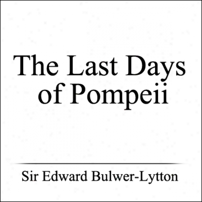 The Last Days Of Pompeii (unabridged)