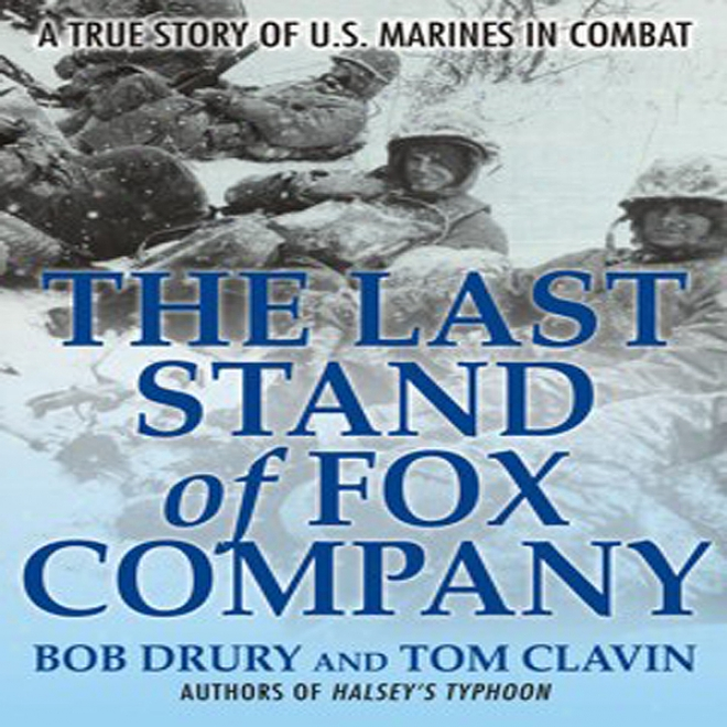 The Las tStand Of Fox Company: A True Story Of U.s. Marines In Combat (unabridged)