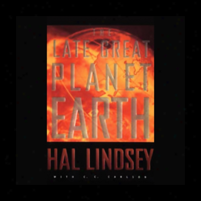 The Late Great Planet Earth (unabridged)