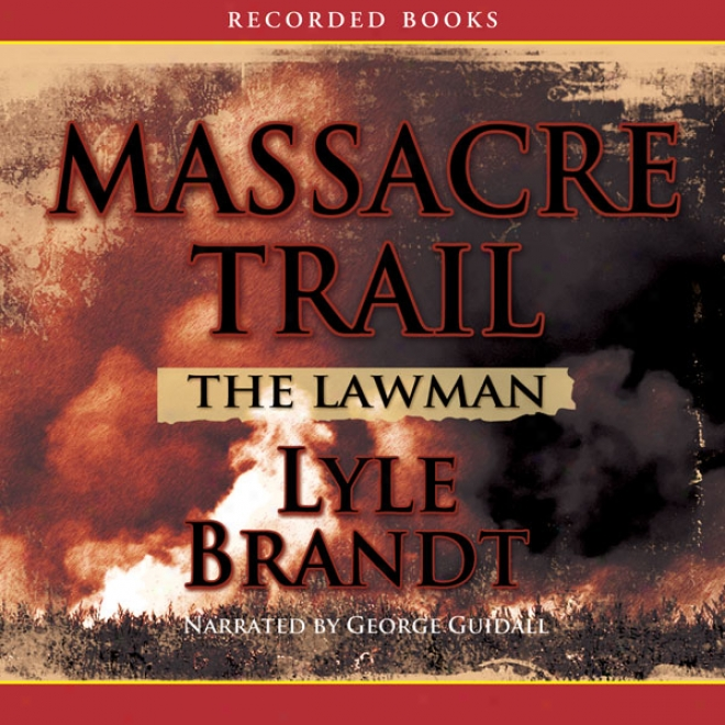 The Lawman: Massacre Trail (unabridged)