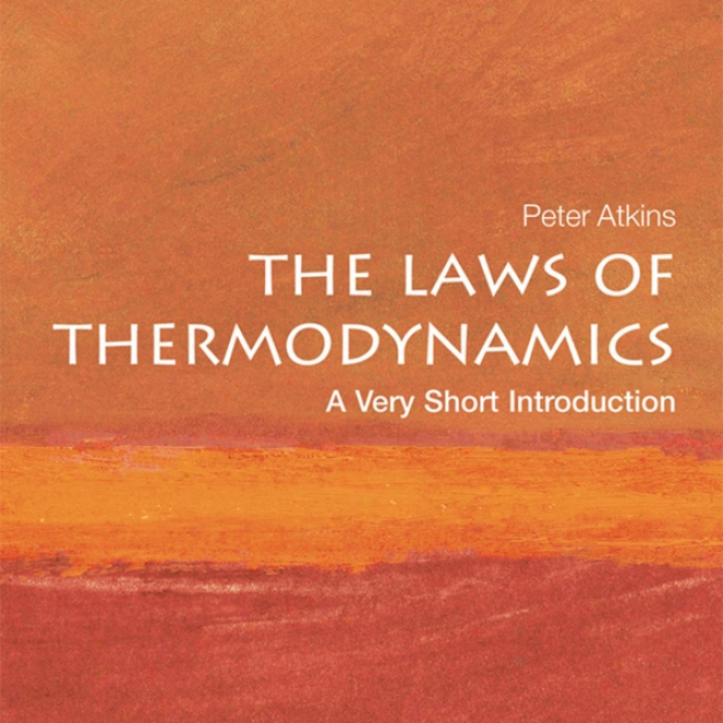 The Laws Of Thermoydnamics: A Very Short Introduction (unabridged)