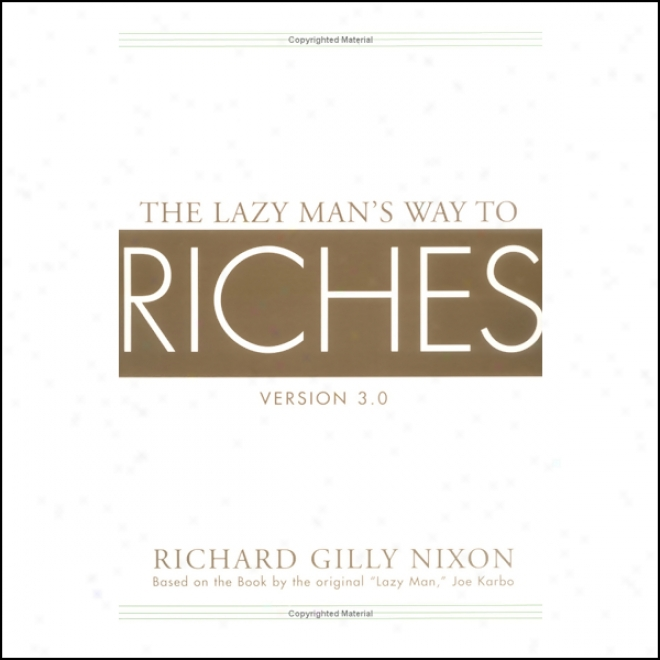 The La2y Man's Way To Riches: Version 3 .0 (unabridged)
