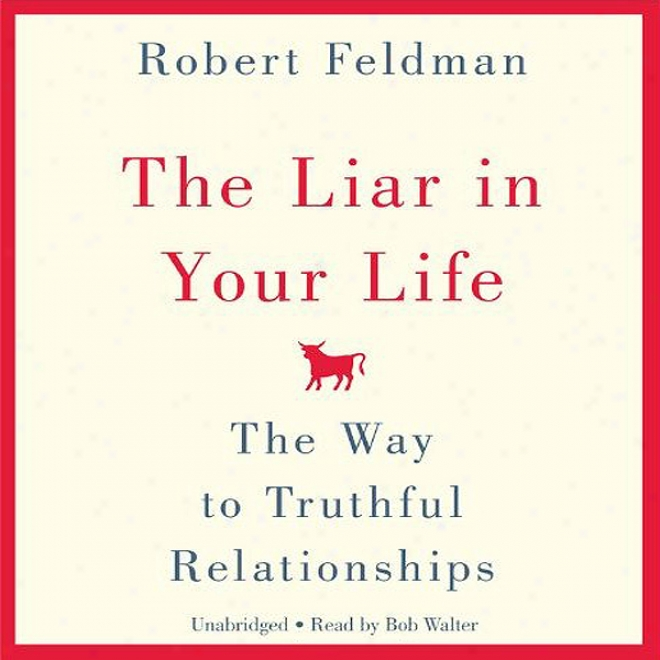 The Liar In Your Life: The Way To Truthful Relationships (unabridged)