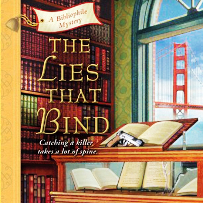 The Lies That Bind: A Bibliophile Mystery (unabridged)