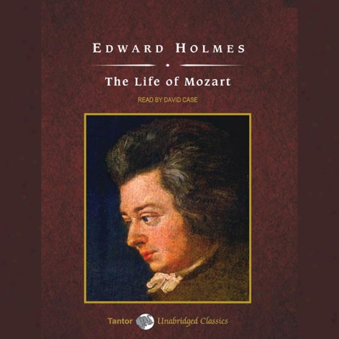 The Lifw Of Mozart (unabridged)