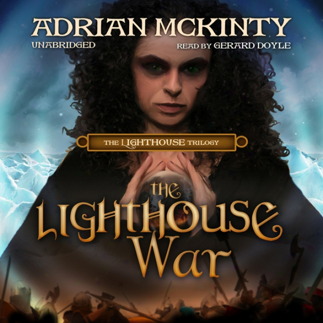 The Lighthouse War: The Lighthouse Trilogy, Book 2 (unabridged)