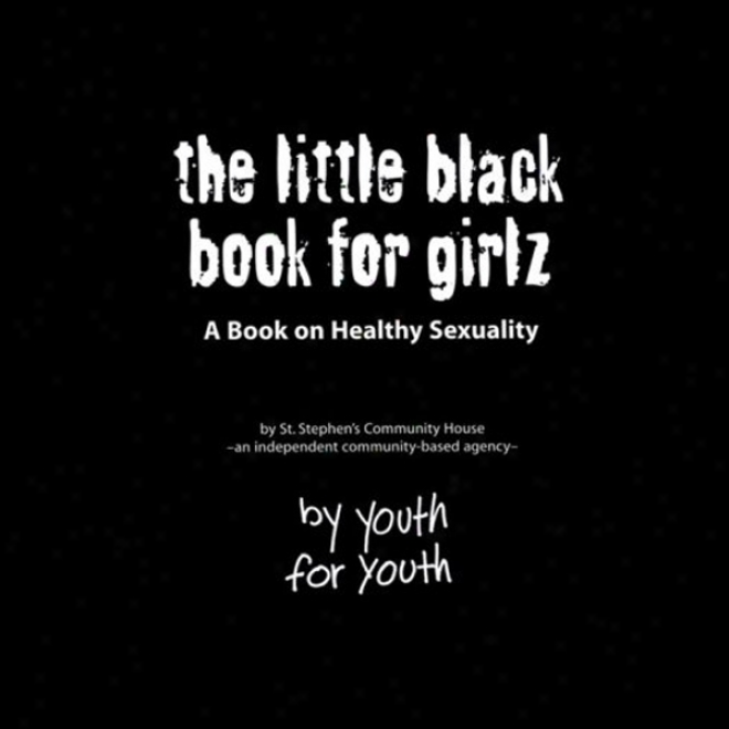 The Little Black Book For Girlz: A Book On Healthy Sexuality (unabridged)