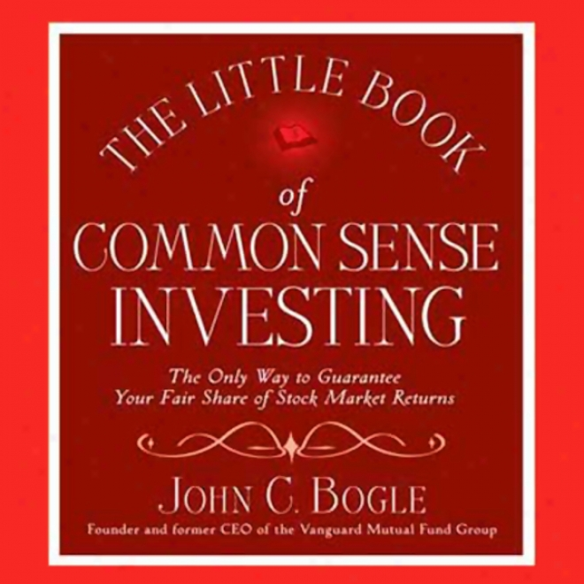 The Little Book Of Common Sense Investing (unabridged)