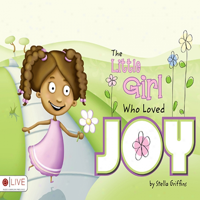 The Little Girl Who Loved Joy (unabridged)