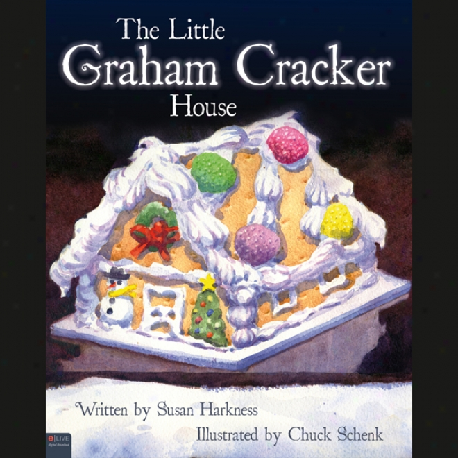 The Little Graham Cracker House (unabridged)