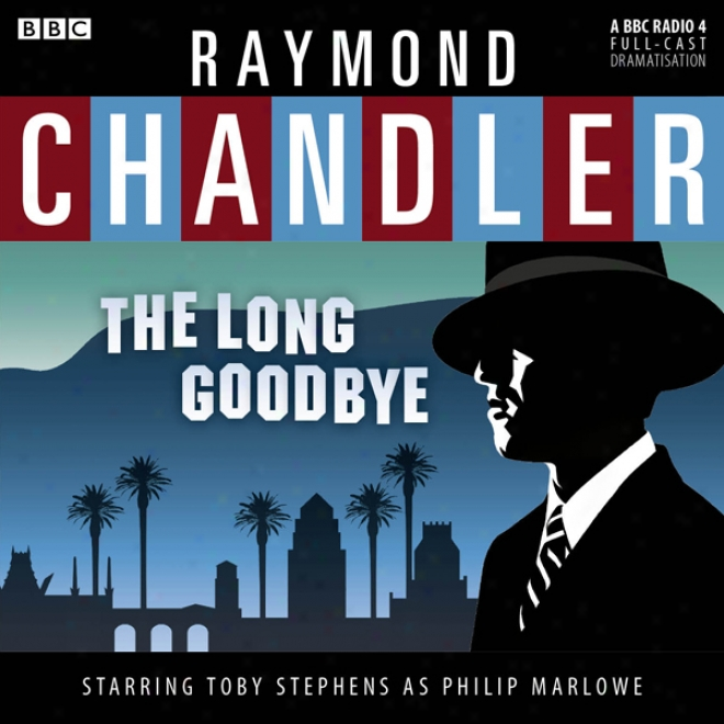 The Long Goodbye (dramatised)