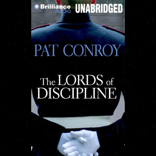 The Lords Of Discipline (unabridged)
