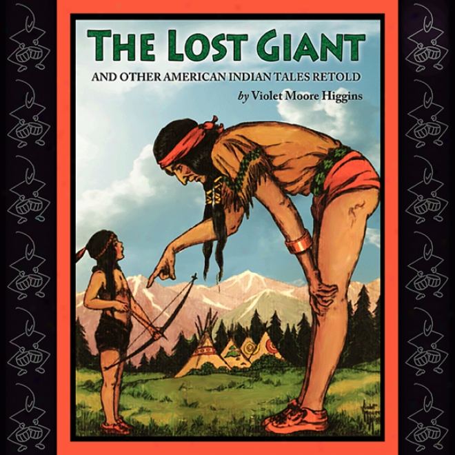 The Lost Giant And Other American Indiann Tales Retold (unabridged)