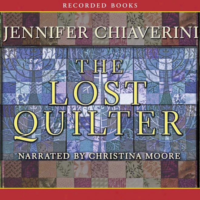 The Lost Quilter: An Elm Creek Quilts Novel (unabridged)