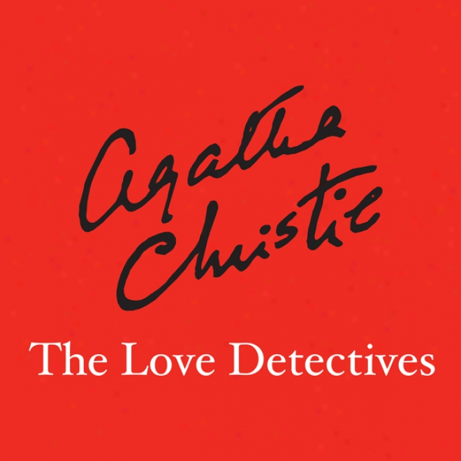 The Lov eDetectives (unabridged)