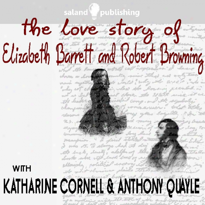 The Love Stroy Of Elizabeth Barrett & Robert Browning
