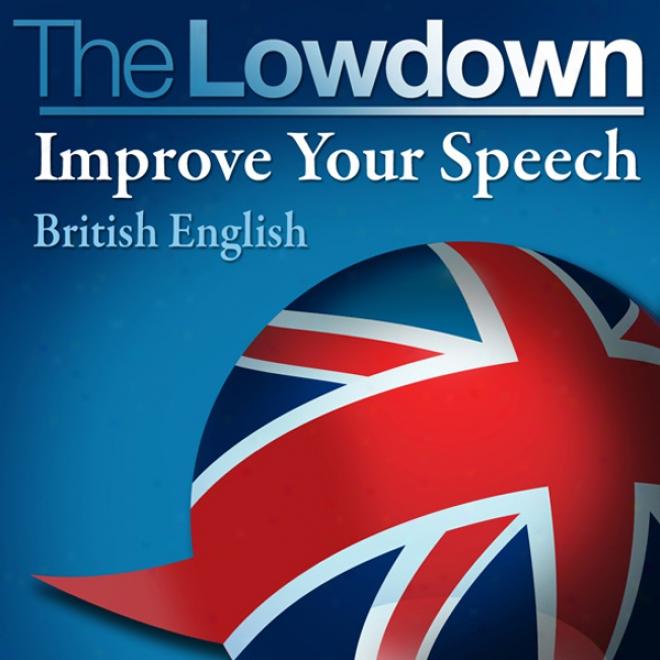 The Lowdown: Mend Your Speech - British English (unabridged)