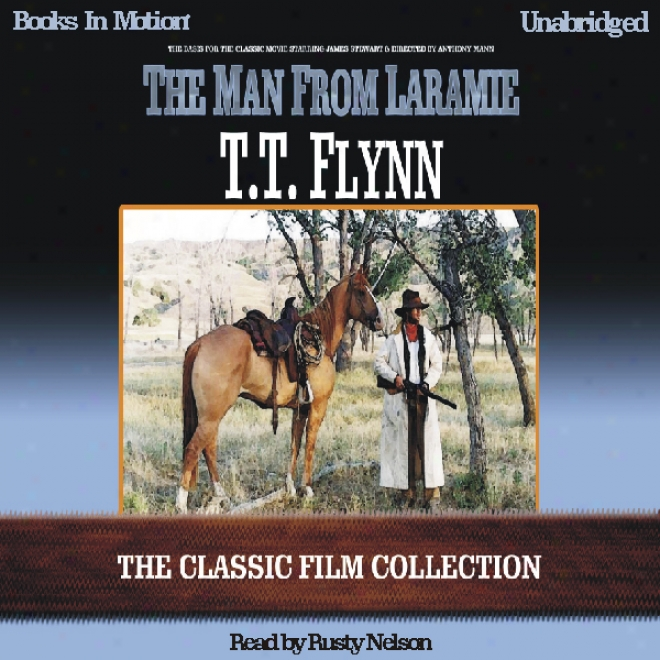The Man From Laramie (unabridged)