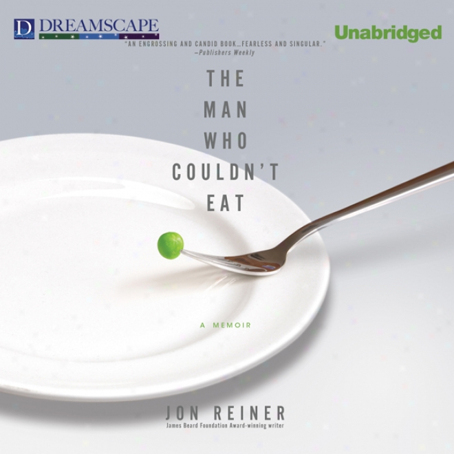 The Man Who Couldn't Eat (unabridged)
