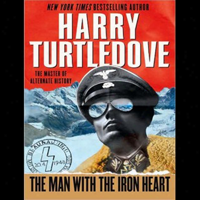 The Man With The Iron Heart (unabridged)