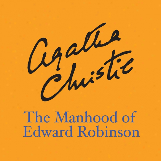 The Man's estate Of Edward Robinson (unabridged)