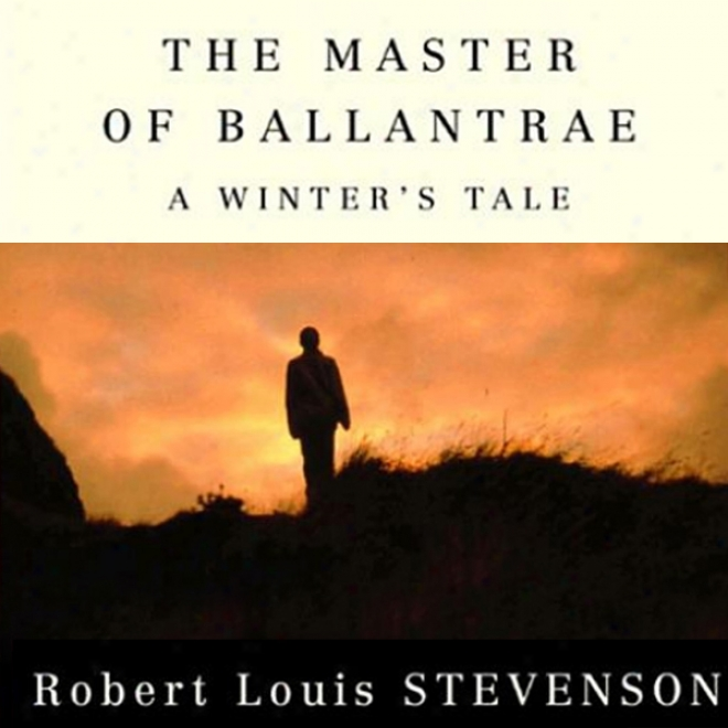 The Master Of Ballantrae: A Winter's Tale (unabridged)
