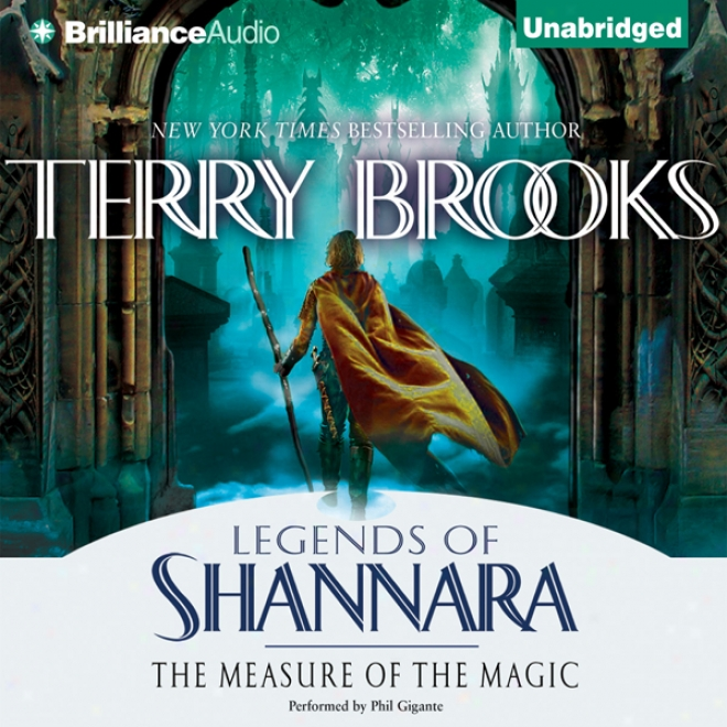 The Measure Of The Magic: Legends Of Shannara (unabridged)