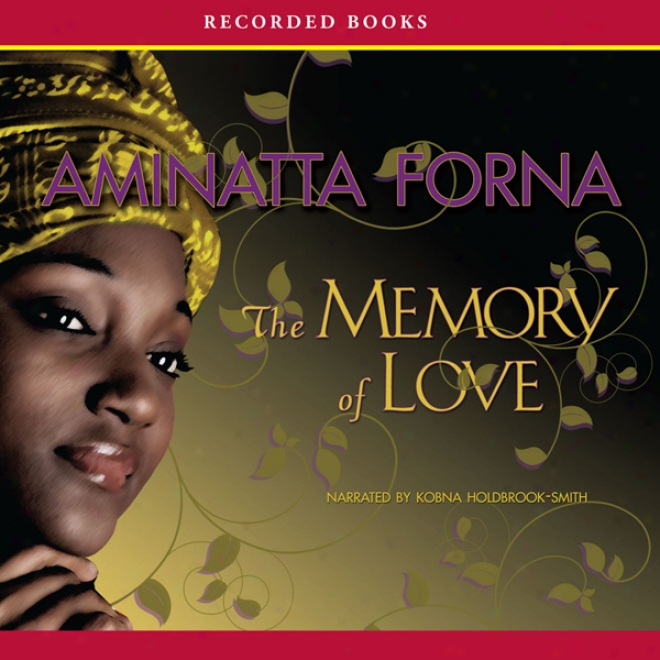 The Memory Of Love (unabridged)
