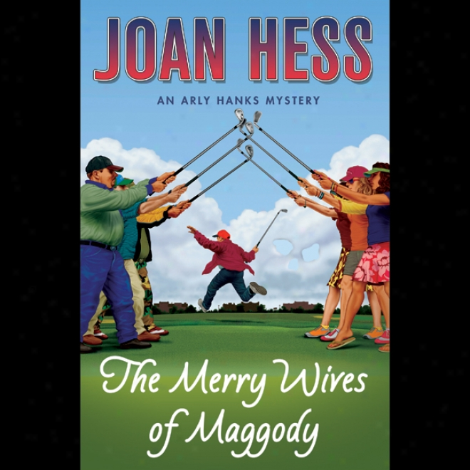 The Merry iWves Of Maggody: An Arly Hanks Mystery (unabridged)