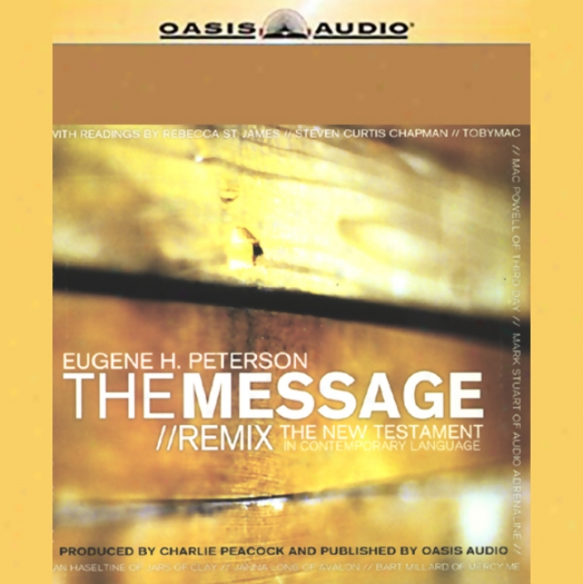 The Message/remix: The Novel Testament In Contemporary Language (unabridged)