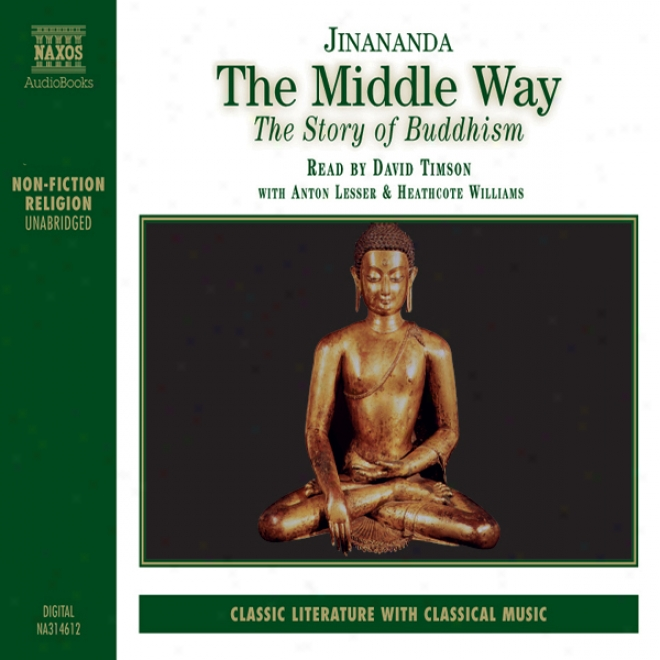 The Middle Waay: The Story Of Buddhism (unabridged)